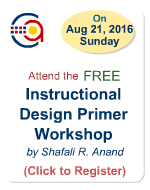Click to register for the FREE Instructional Design Primer Workshop in Delhi - Conducted by Shafali R. Anand.
