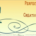 Perfection and Creativity - the Dynamics - Perfection kills creativity.