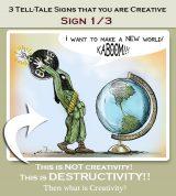 Cartoon of a terrorist bombing the world - 3 telltale signs of creativity - destructivity