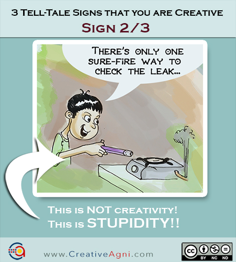 Cartoon of a man lighting to check a gas leak - 3 telltale signs of creativity - Stupidity.